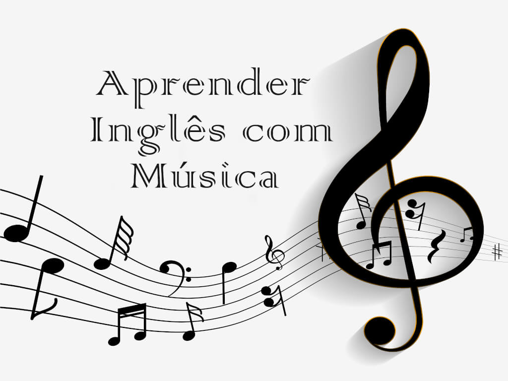 Aprender Inglês com Musicas