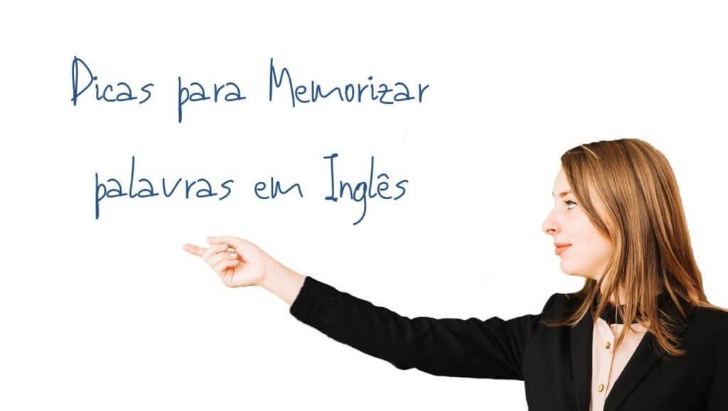 Dicas para Memorizar Palavras em Inglês